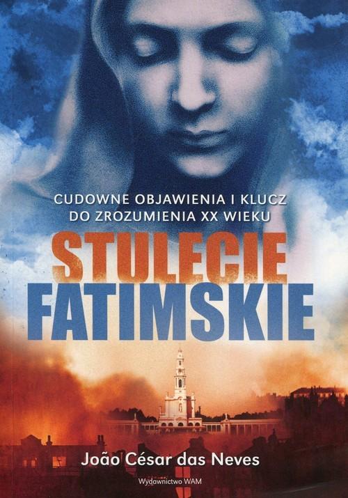 okładka Stulecie Fatimskie, Książka | das Joao Cesar Neves