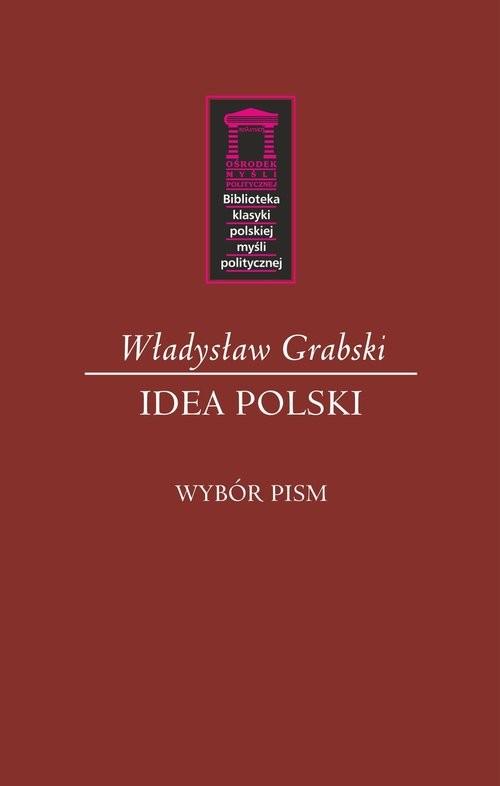okładka Idea Polski Wybór pism, Książka   Grabski Władysław