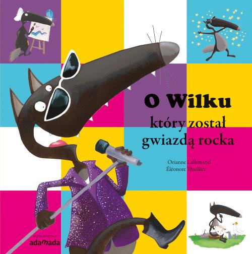 okładka O Wilku, który został gwiazdą rocka, Książka | Lallemand Orianne