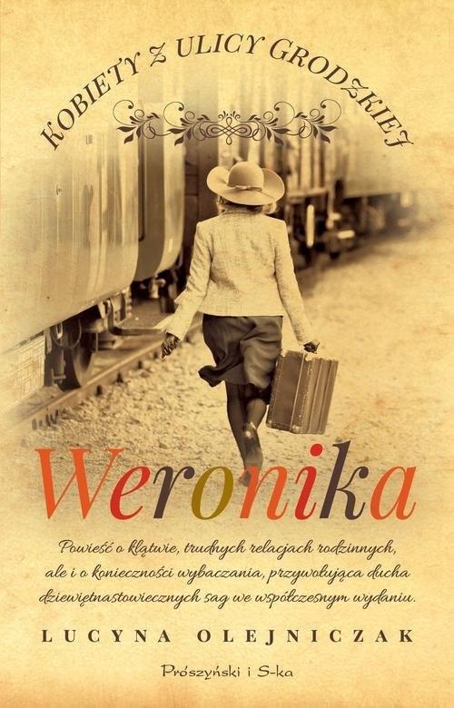 okładka Kobiety z ulicy Grodzkiej Weronika, Książka | Olejniczak Lucyna