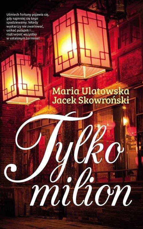 okładka Tylko milion, Książka   Maria Ulatowska, Jacek Skowroński