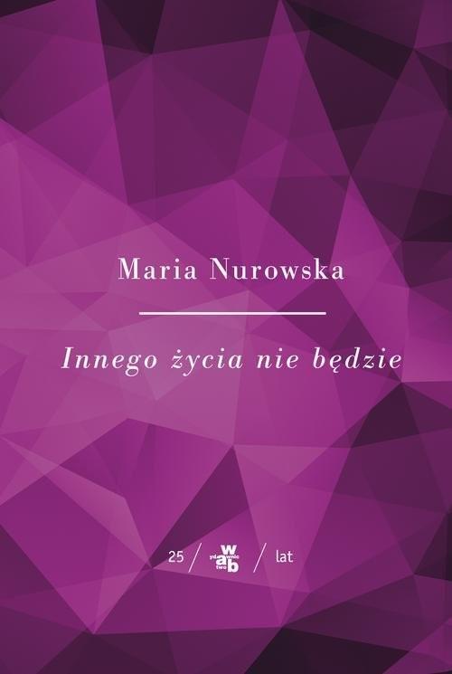 okładka Innego życia nie będzie, Książka | Maria Nurowska