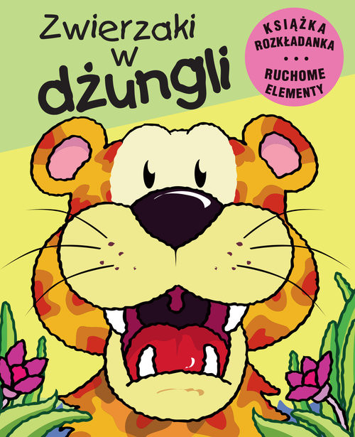 okładka Zwierzaki w dżungli Ruchome elementy Książka rozkładanka, Książka | Jan Kazimierz Siwek