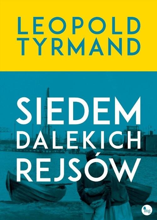 okładka Siedem dalekich rejsów, Książka | Leopold Tyrmand