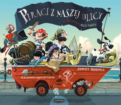 okładka Piraci z naszej ulicy, Książka | Jonny Duddle, Agnieszka Frączek