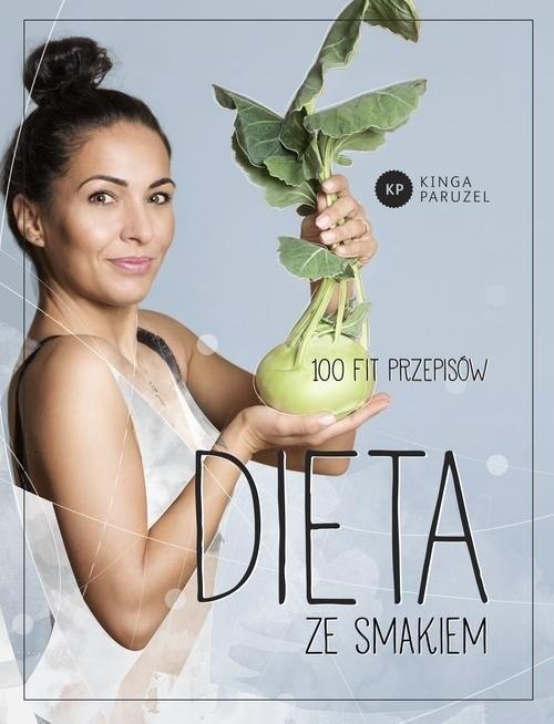 okładka Dieta ze smakiem 100 fit przepisów, Książka | Paruzel Kinga