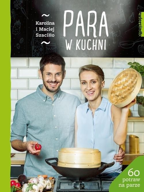 okładka Para w kuchni, Książka | Karolina Szaciłło, Maciej Szaciłło