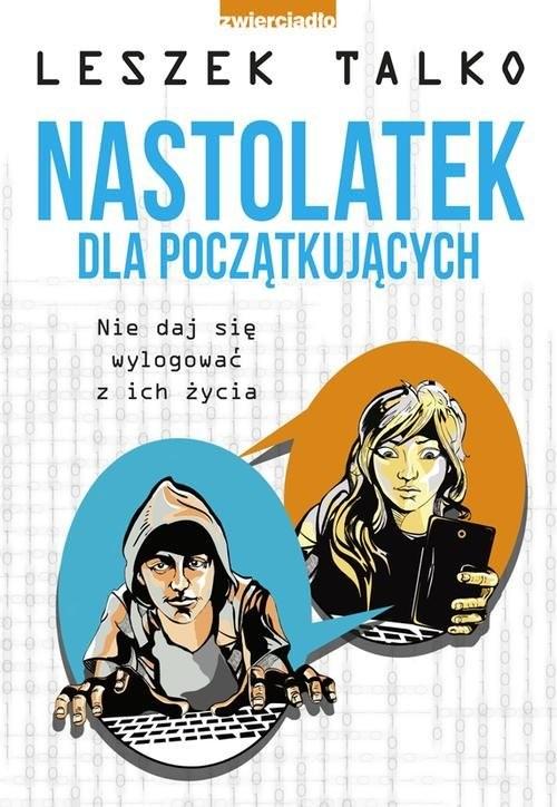okładka Nastolatek dla początkującychksiążka |  | Talko Leszek