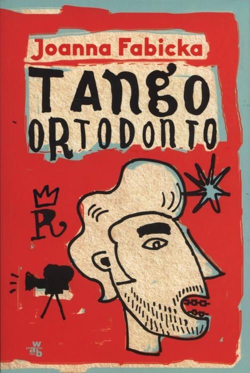 okładka Tango ortodonto, Książka | Fabicka Joanna