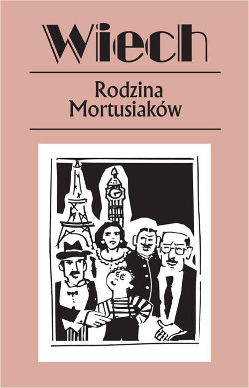 okładka Rodzina Mortusiaków, Książka | Stefan Wiechecki Wiech