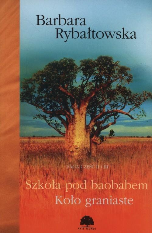 okładka Szkoła pod baobabem koło graniaste Saga część 2 i 3książka |  | Rybałtowska Barbara