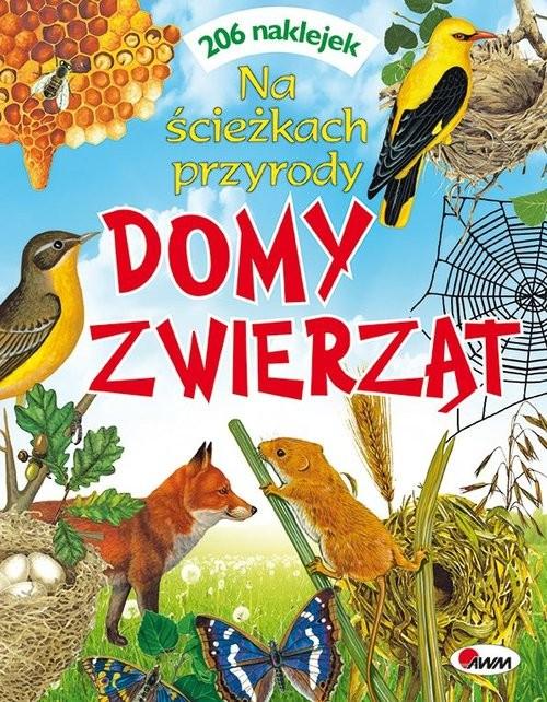 okładka Domy zwierząt Na ścieżkach przyrody, Książka   Dzwonkowski Robert