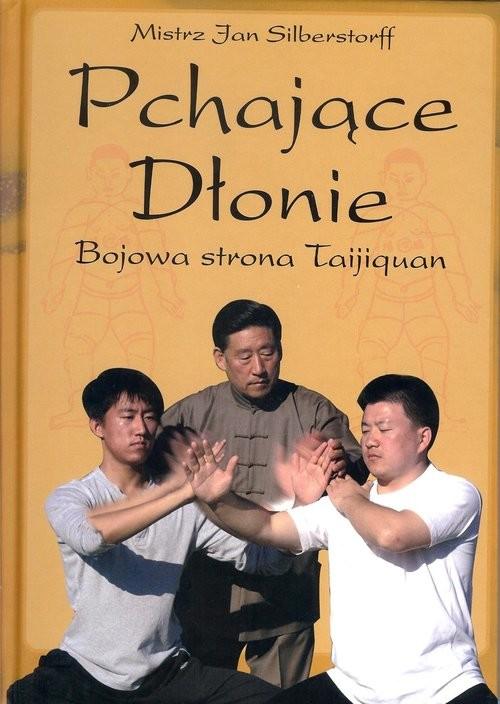 okładka Pchające Dłonie Bojowa strona Taijiquan, Książka | Silberstorff Jan