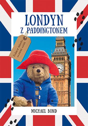 okładka Londyn z Paddingtonem, Książka   Bond Michael