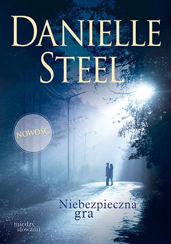 okładka Niebezpieczna gra, Książka | Steel Danielle