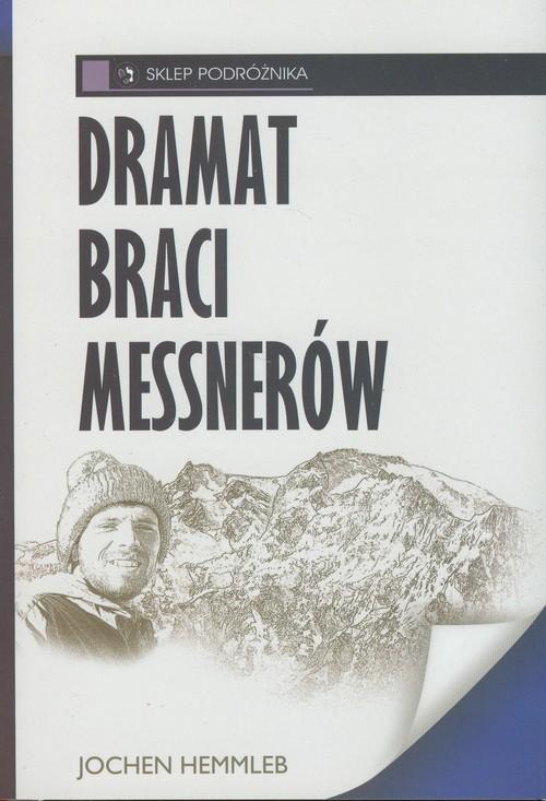 okładka Dramat braci Messnerów, Książka | Hemmleb Jochen