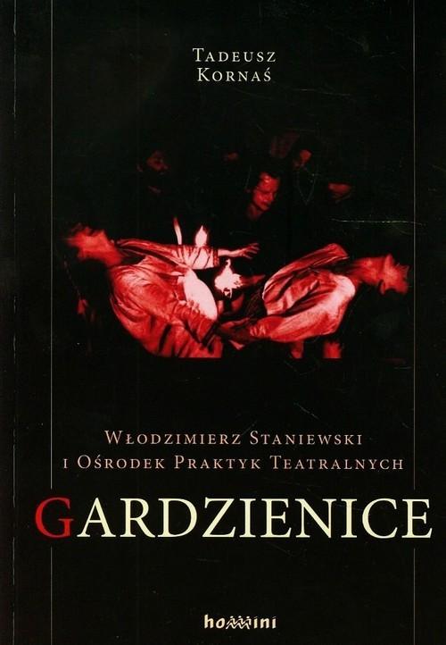 okładka Włodzimierz Staniewski i Ośrodek Praktyk Teatralnych Gardzienice, Książka   Kornaś Tadeusz