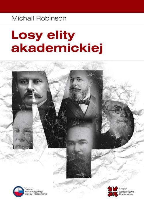 okładka Losy elity akademickiej Rosyjska slawistyka od 1917 roku do początku lat 30., Książka | Robinson Michaił