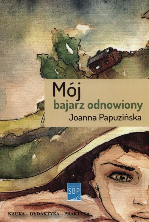 okładka Mój bajarz odnowiony, Książka | Papuzińska Joanna