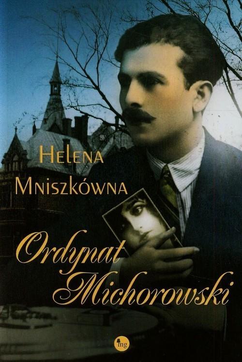 okładka Ordynat Michorowski, Książka | Mniszkówna Helena