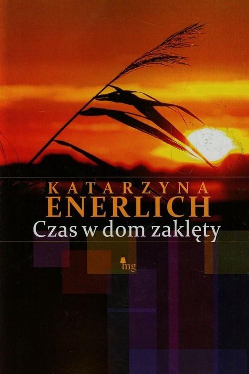 okładka Czas w dom zaklętyksiążka      Enerlich Katarzyna