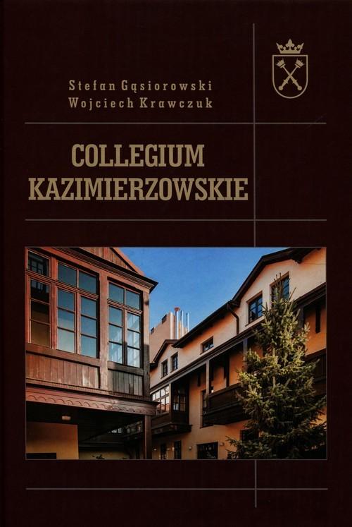 okładka Collegium Kazimierzowskie Na granicy dwóch światów, Książka | Stefan Gąsiorowski, Wojciech  Krawczuk