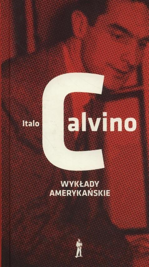 okładka Wykłady amerykańskie Sześć przypomnień dla przyszłego tysiąclecia, Książka | Calvino Italo