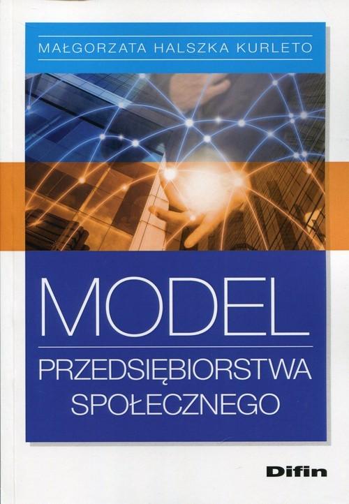 okładka Model przedsiębiorstwa społecznego, Książka | Małgorzata Halszka Kurleto