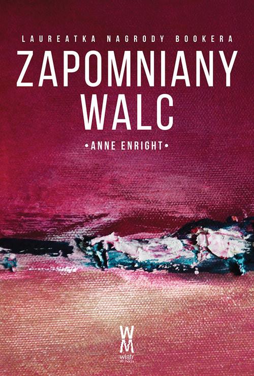 okładka Zapomniany walc, Książka | Enright Anne