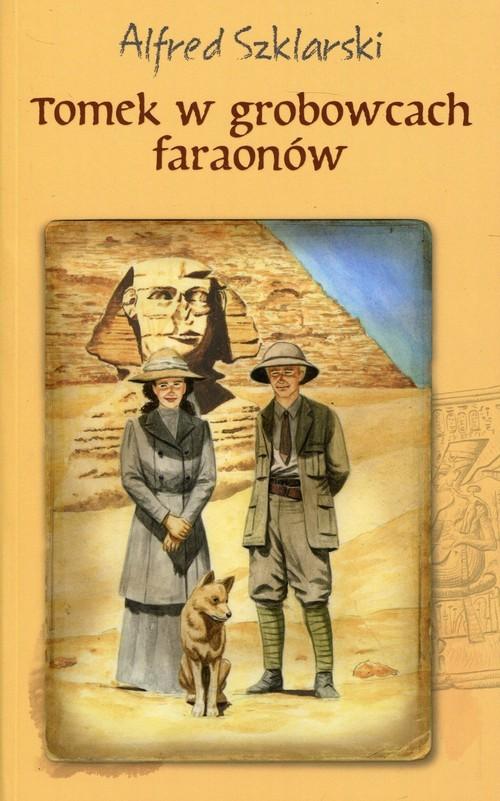 okładka Tomek w grobowcach faraonów, Książka | Szklarski Alfred