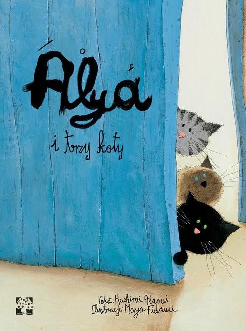 okładka Alya i trzy koty, Książka | Amina Hachimi Alaoui