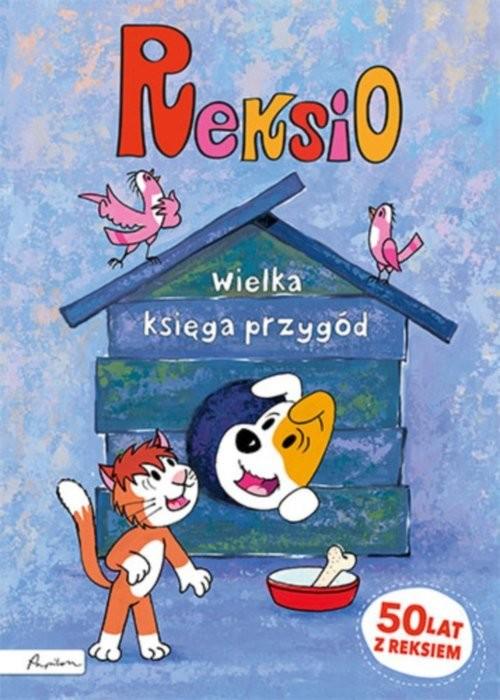 okładka Reksio Wielka księga przygód, Książka   Ewa Barska, Marek Głogowski, Anna Sójka
