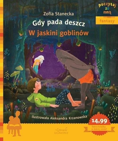 okładka Gdy pada deszcz W jaskini goblinów, Książka | Stanecka Zofia