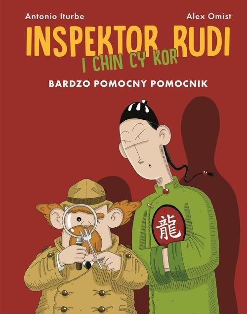okładka Inspektor Rudi i Chin Cy Kor Bardzo pomocny pomocnik, Książka   Iturbe Antonio