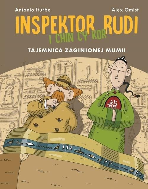 okładka Inspektor Rudi i Chin Cy Kor Tajemnica zaginionej mumii, Książka   Iturbe Antonio