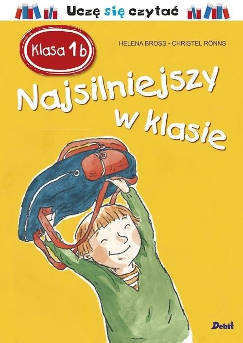 okładka Klasa 1 b Najsilniejszy w klasie, Książka | Bross Helena