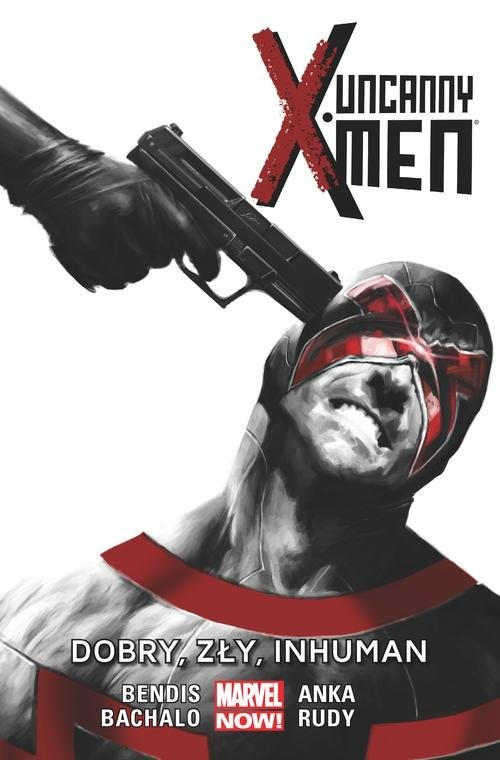 okładka Uncanny X-Men: Dobry, zły, Inhuman Tom 3, Książka | Brian Michael Bendis, Chris Bachalo, Kri Anka