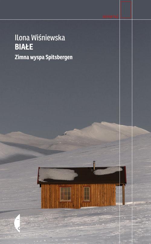 okładka Białe Zimna wyspa Spitsbergen, Książka   Ilona Wiśniewska