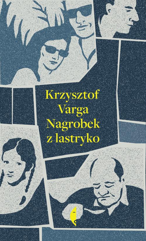 okładka Nagrobek z lastryko, Książka | Krzysztof Varga