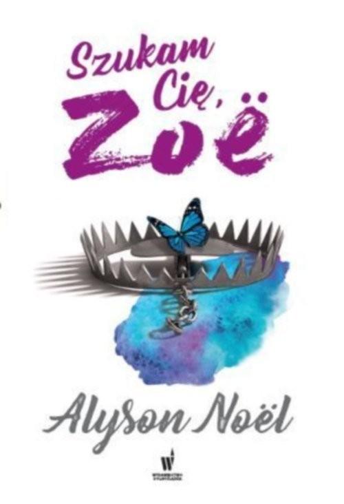 okładka Szukam cię, Zoe, Książka | Alyson Noël