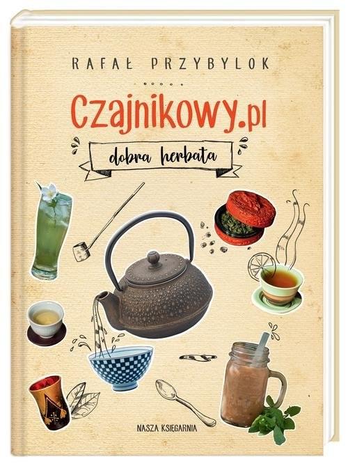 okładka Czajnikowy.pl dobra herbata, Książka | Przybylok Rafał