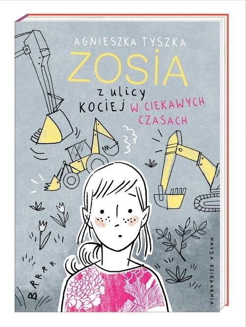 okładka Zosia z ulicy Kociej. W ciekawych czasach, Książka | Tyszka Agnieszka