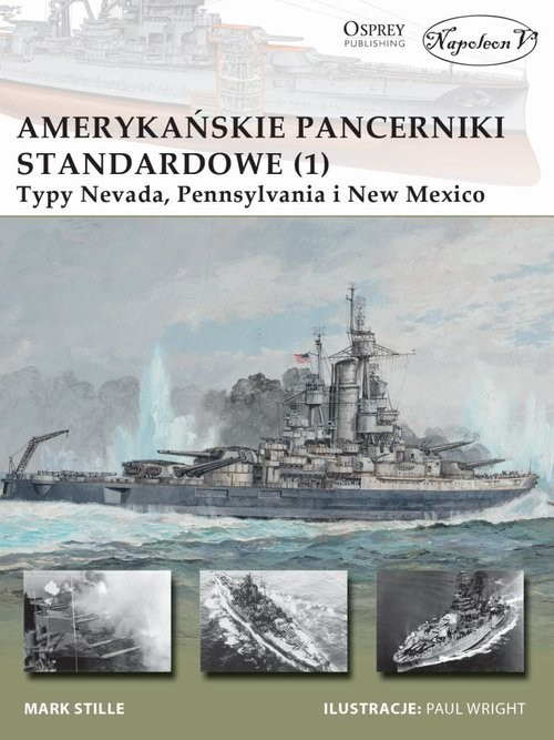 okładka Amerykańskie pancerniki standardowe 1941-1945 (1) Typy Nevada, Pennsylvania i New Mexico, Książka | E. Stille Mark