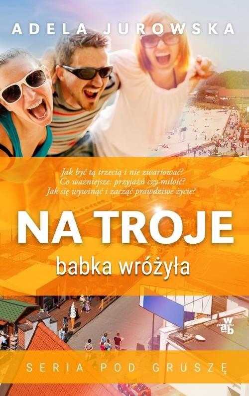 okładka Na troje babka wróżyła, Książka | Jurowska Adela