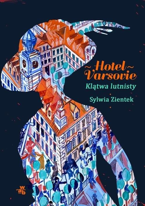 okładka Hotel Varsovie Klątwa lutnistyksiążka      Zientek Sylwia