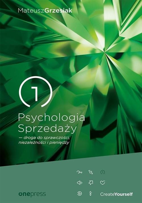 okładka Psychologia Sprzedaży droga do sprawczości niezależności i pieniędzy, Książka | Grzesiak Mateusz
