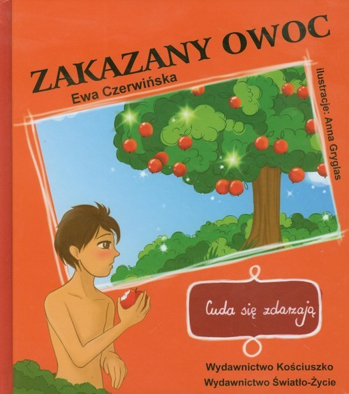 okładka Zakazany owoc Cuda się zdarzają, Książka | Czerwińska Ewa