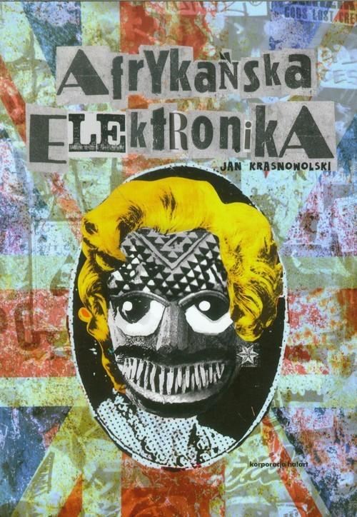 okładka Afrykańska elektronika, Książka | Krasnowolski Jan