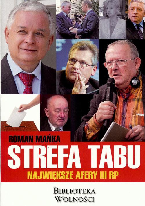 okładka Strefa tabu Największe afery III RPksiążka |  | Mańka Roman