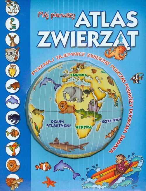 okładka Mój pierwszy atlas zwierząt, Książka | Praca Zbiorowa